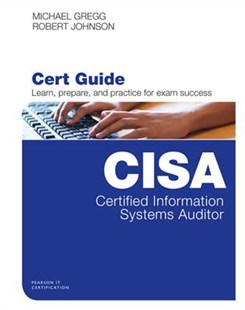 Certified Information Systems Auditor (Cisa) Cert Guide by ROBERT JOHNSON, Rob Johnson (9780789758446) - HardCover - Computing Certification