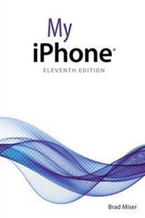 My iPhone by Brad Miser (9780789758651) - PaperBack - Computing Program Guides
