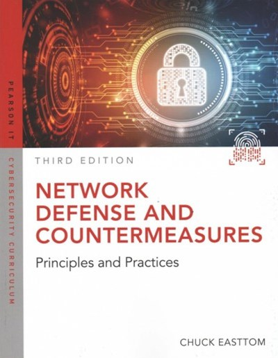Network Defense and Countermeasures: Principles and Practice