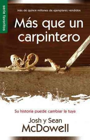 M+ís que un carpintero/ More Than a Carpenter