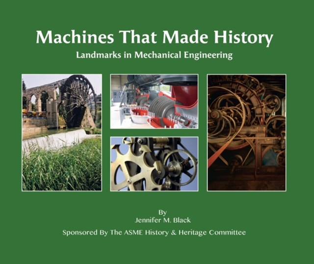 (ebook) Machines That Made History: Landmarks in Mechanical Engineering