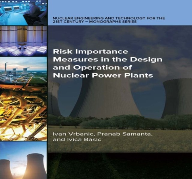 (ebook) Risk Importance Measures in the Design and Operation of Nuclear Power Plants