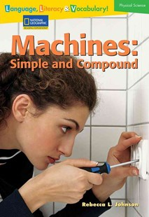 Machines - Simple and Compound by Rebecca L. Johnson (9780792254393) - PaperBack - Education Teaching Guides