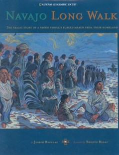 Navajo Long Walk by Joseph Bruchac, Shonto W. Begay, Shonto Begay (9780792270584) - HardCover - Non-Fiction History