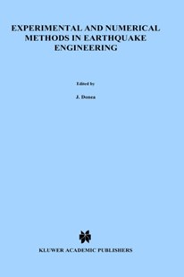 Experimental and Numerical Methods in Earthquake Engineering by J. Donea, P. M. Jones (9780792314349) - HardCover - Science & Technology Engineering