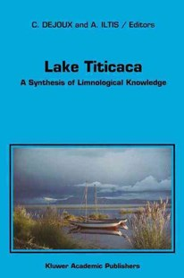 Lake Titicaca by C. Dejoux, A. Iltis (9780792316633) - HardCover - Science & Technology Biology