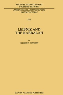 Leibniz and the Kabbalah by Allison Coudert (9780792331148) - HardCover - History