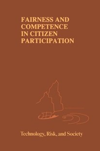 Fairness and Competence in Citizen Participation by Ortwin Renn, Thomas Webler, Peter Wiedemann (9780792335184) - PaperBack - Business & Finance Ecommerce