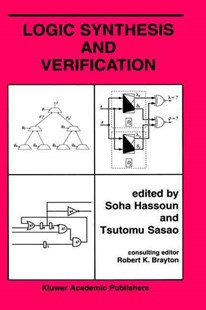 Logic Synthesis and Verification by Soha Hassoun, Tsutomu Sasao, Robert K. Brayton (9780792376064) - HardCover - Computing Hardware