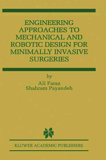 Engineering Approaches to Mechanical and Robotic Design for Minimally Invasive Surgeries