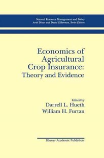 Economics of Agricultural Crop Insurance by Darrell L. Hueth, William H. Furtan (9780792394358) - HardCover - Business & Finance Careers