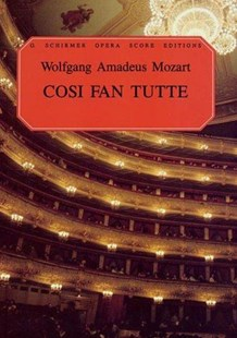 Cosi Fan Tutte by Wolfgang Amadeus Mozart, Ruth Martin, Thomas Martin, Wolfgang Amadeus Mozart (9780793511761) - PaperBack - Entertainment Music General