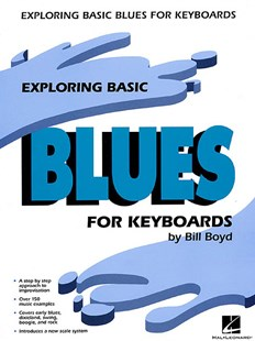 Exploring Basic Blues for Keyboards by Bill Boyd (9780793522187) - PaperBack - Entertainment Music Technique