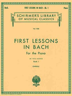 First Lessons in Bach by Johann Sebastian Bach, Walter Carroll (9780793525553) - PaperBack - Entertainment Music General