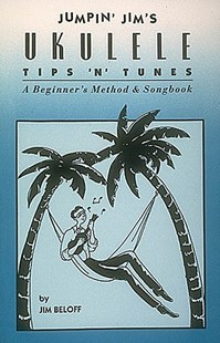Jumpin' Jim's Ukulele Tips 'n' Tunes by Jim Beloff (9780793533770) - PaperBack - Entertainment Music Technique