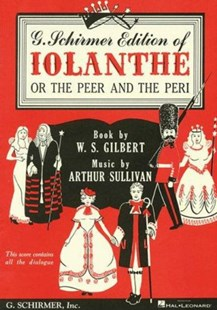 Iolanthe by Arthur Sullivan, William S. Gilbert (9780793534791) - PaperBack - Entertainment Music General