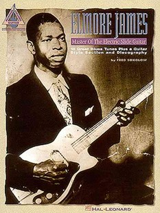 Elmore James - Master of the Electric Slide Guitar by Elmore James (9780793535781) - PaperBack - Entertainment Music Technique