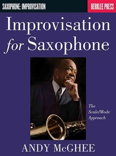 Improvisation for Saxophone by A. McGhee, Andy McGhee (9780793554263) - PaperBack - Entertainment Music Technique