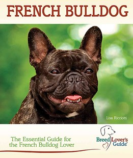 French Bulldog (Breed Lover's Guide) - Pets & Nature Domestic animals
