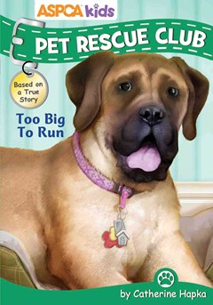 ASPCA Pet Rescue Club - Too Big to Run