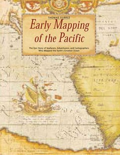 Early Mapping of the Pacific by Thomas Suarez, Thomas Reid (9780794600921) - HardCover - Craft & Hobbies Antiques and Collectibles