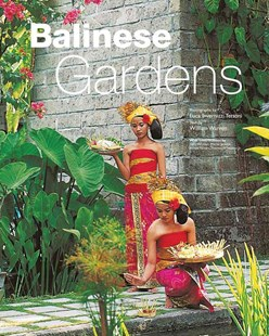 Balinese Gardens by William Warren, Luca Invernizzi Tettoni, Tony Whitten (9780794604233) - HardCover - Art & Architecture General Art