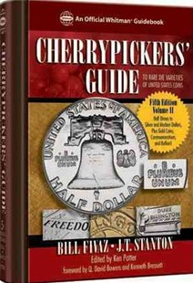 Cherrypickers' Guide to Rare Die Varieties of United States Coins by Bill Fivaz, J. T. Stanton, J. T. Stanton, Q. David Bowers (9780794832391) - HardCover - Craft & Hobbies Antiques and Collectibles