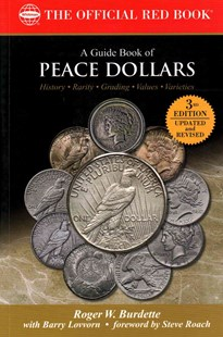 A Guide Book of Peace Dollars, 3rd Edition by Roger W. Burdette, Barry Lovvorn (9780794844134) - PaperBack - Business & Finance Ecommerce