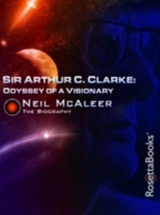 (ebook) Sir Arthur C. Clarke: Odyssey of a Visionary - Biographies General Biographies