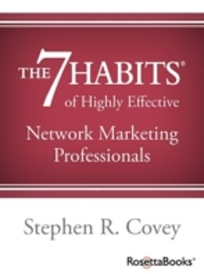 7 Habits of Highly Effective Network Marketing Professionals