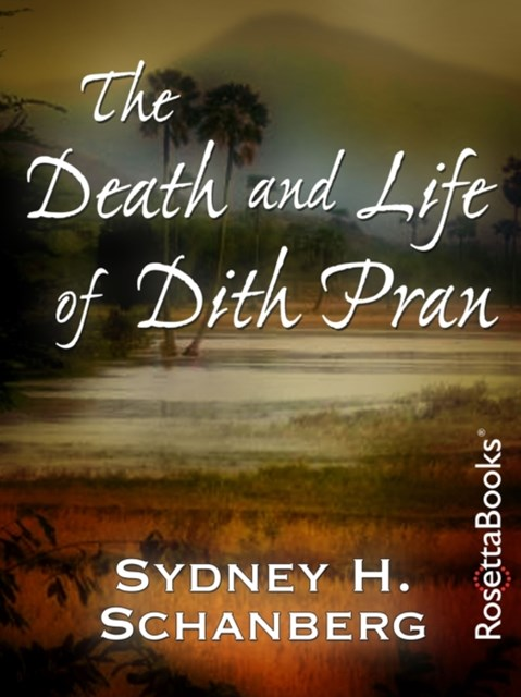 Death and Life of Dith Pran
