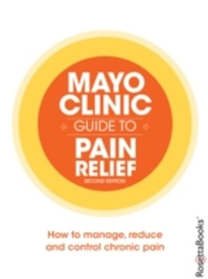(ebook) Mayo Clinic Guide to Pain Relief, 2nd Edition