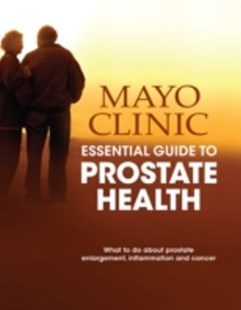 (ebook) Mayo Clinic Essential Guide to Prostate Health - Health & Wellbeing General Health