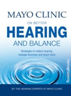 (ebook) Mayo Clinic on Better Hearing and Balance, 2nd Edition - Health & Wellbeing General Health