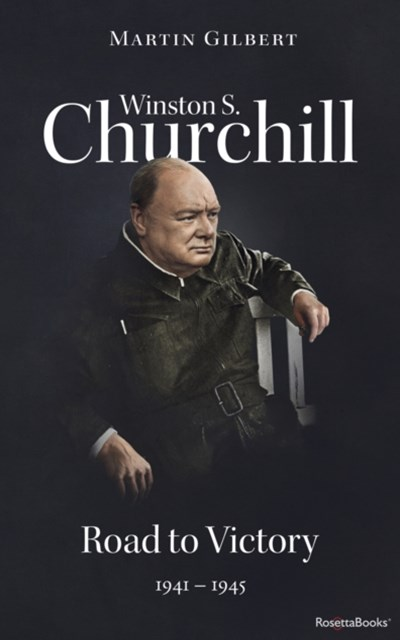 Winston S. Churchill: Road to Victory, 1941-1945 (Volume VII)