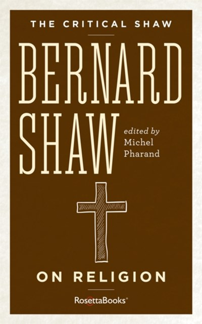 Critical Shaw: On Religion