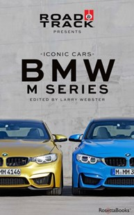 (ebook) Road & Track Iconic Cars: BMW M Series - Science & Technology Transport