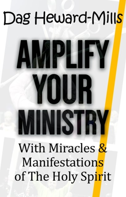 (ebook) Amplify Your Ministry with Miracles & Manifestations of the Holy Spirit