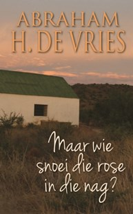 (ebook) Maar wie snoei die rose in die nag? - Modern & Contemporary Fiction General Fiction