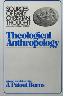 Theological Anthropology by J.Patout BurnsJr. (9780800614126) - PaperBack - Religion & Spirituality Christianity