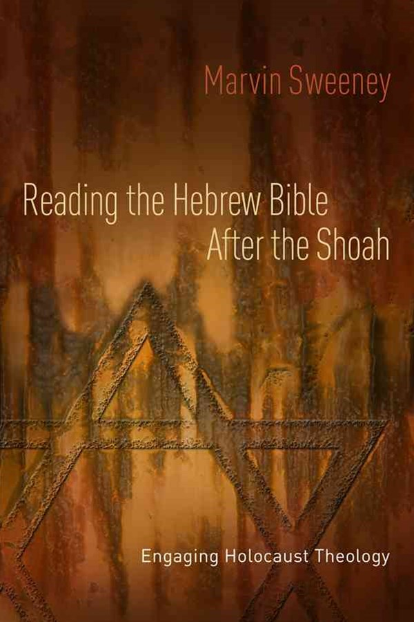 Reading the Hebrew Bible After the Shoah