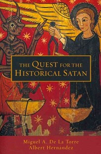 Quest for the Historical Satan by Miguel A. De la Torre, Alberto Hernandez (9780800663247) - PaperBack - Religion & Spirituality Christianity