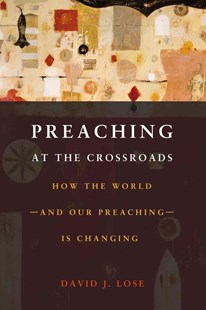 Preachin at the Crossroads by David J. Lose (9780800699734) - PaperBack - Religion & Spirituality Christianity