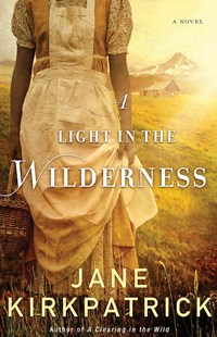 Light in the Wilderness by Jane Kirkpatrick (9780800722319) - PaperBack - Historical fiction