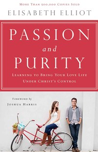 Passion and Purity by Elisabeth Elliot, Joshua Harris (9780800723132) - PaperBack - Family & Relationships Relationships