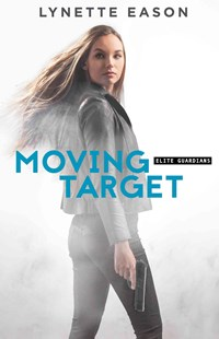 Moving Target by Lynette Eason (9780800723248) - PaperBack - Crime Mystery & Thriller