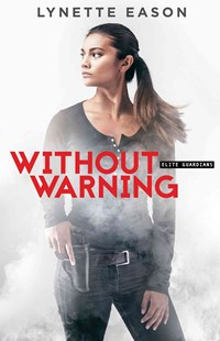 Without Warning by Lynette Eason (9780800723255) - PaperBack - Crime Mystery & Thriller