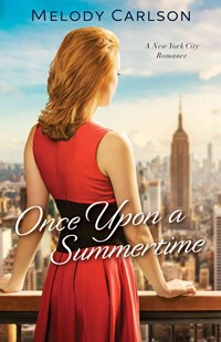 Once Upon a Summertime by Melody Carlson (9780800723576) - PaperBack - Modern & Contemporary Fiction General Fiction