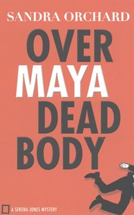 Over Maya Dead Body by Sandra Orchard (9780800726706) - PaperBack - Crime Mystery & Thriller