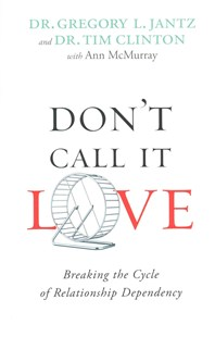 Don't Call It Love by Dr Gregory Jantz, Tim Clinton, Ann McMurray (9780800726751) - PaperBack - Family & Relationships